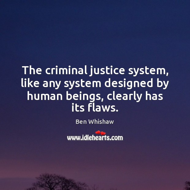 Image, The criminal justice system, like any system designed by human beings, clearly
