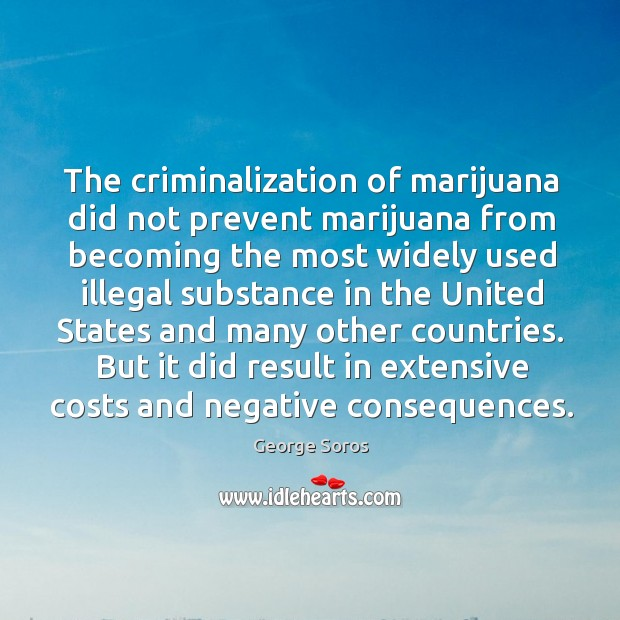 The criminalization of marijuana did not prevent marijuana from becoming the most widely Image