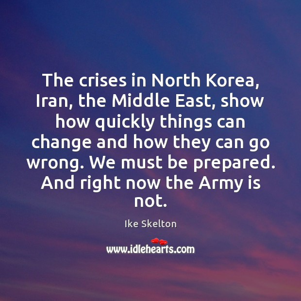 The crises in North Korea, Iran, the Middle East, show how quickly Image