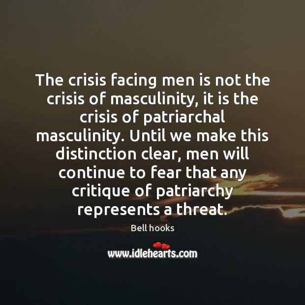 Image, The crisis facing men is not the crisis of masculinity, it is