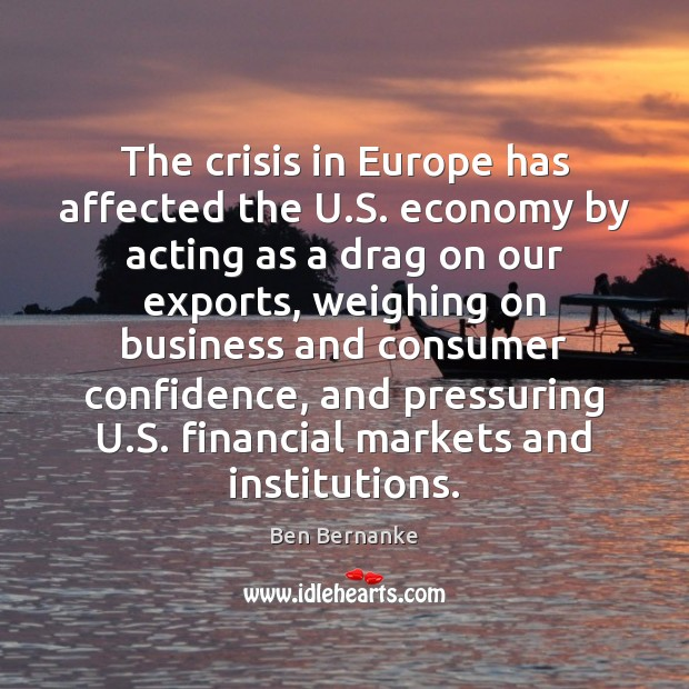 The crisis in Europe has affected the U.S. economy by acting Image