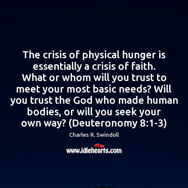 The crisis of physical hunger is essentially a crisis of faith. What Hunger Quotes Image