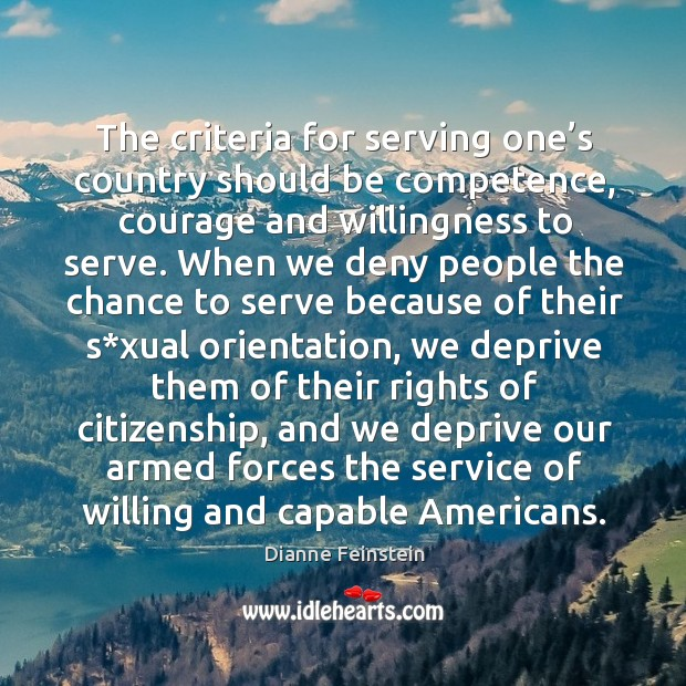 The criteria for serving one's country should be competence, courage and willingness to serve. Image