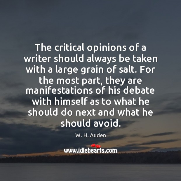 The critical opinions of a writer should always be taken with a Image