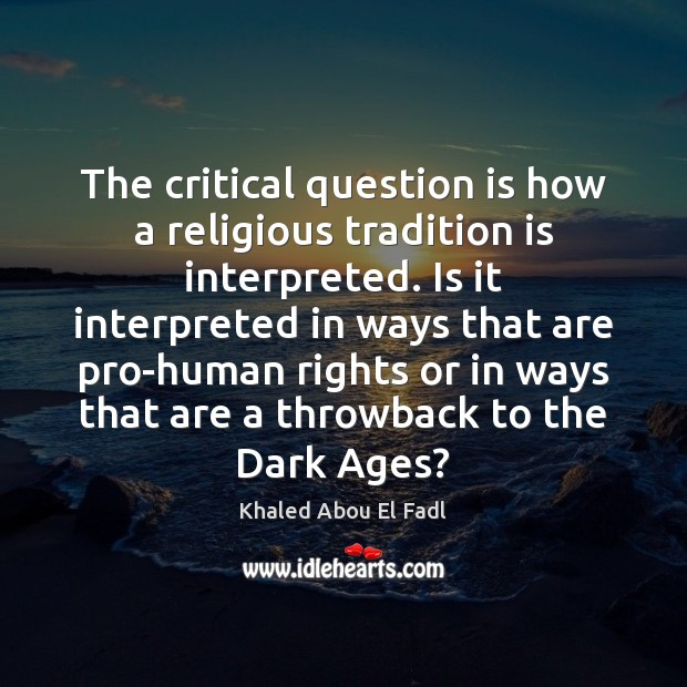 The critical question is how a religious tradition is interpreted. Is it Image