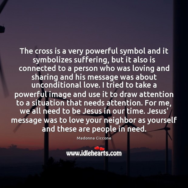 Image, The cross is a very powerful symbol and it symbolizes suffering, but