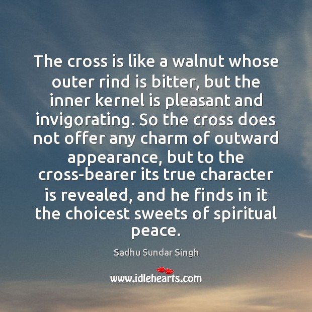 The cross is like a walnut whose outer rind is bitter, but Image
