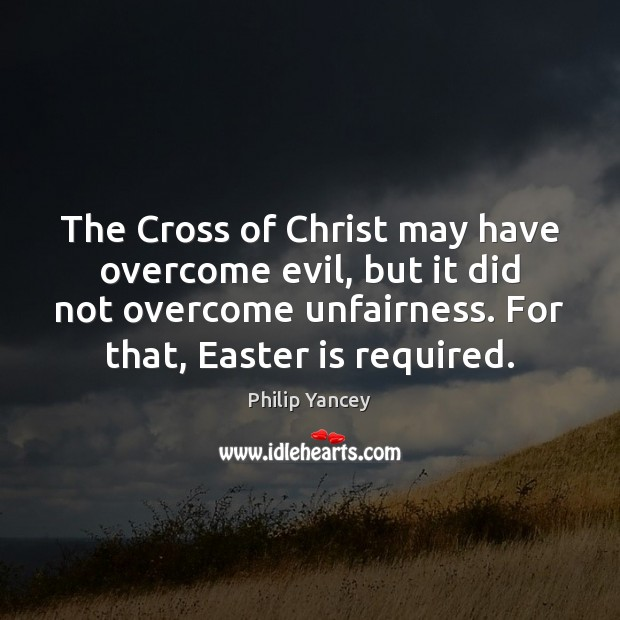 Image, The Cross of Christ may have overcome evil, but it did not