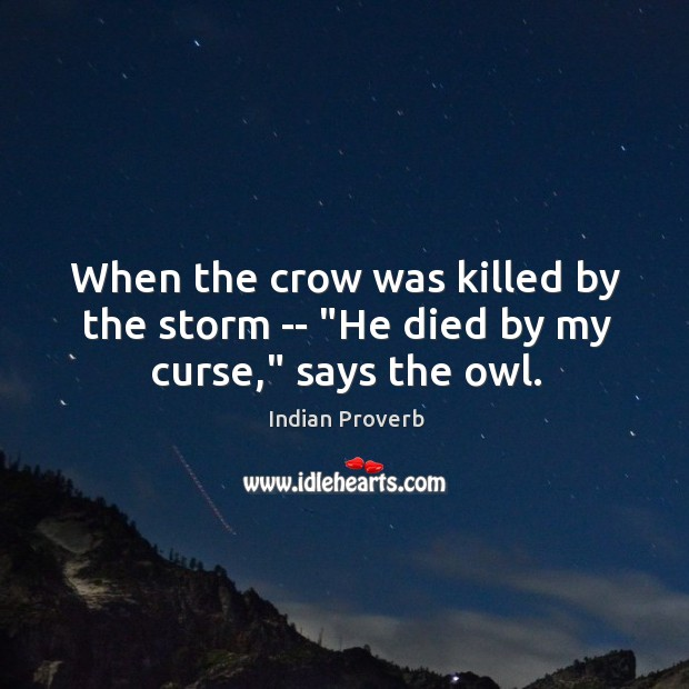 "Image, The crow was killed by the storm — ""he died by my curse,"" says the owl."