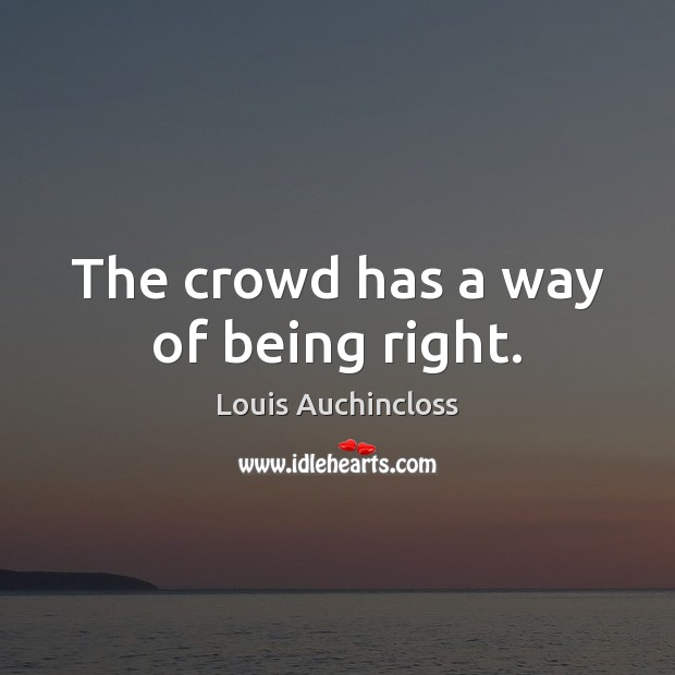 The crowd has a way of being right. Image