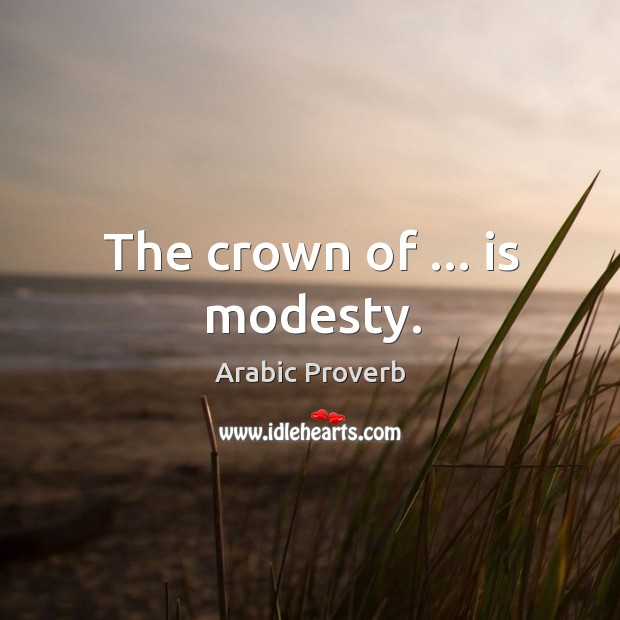 Image, The crown of … Is modesty.