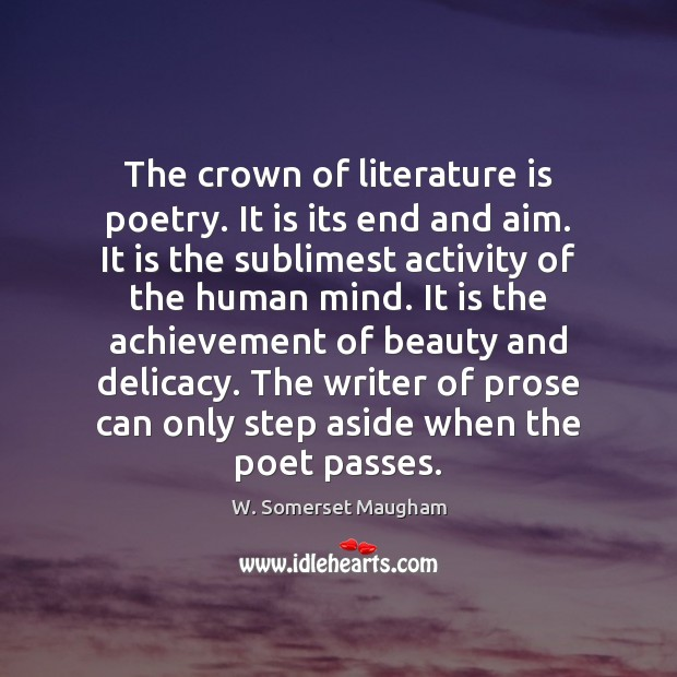 Image, The crown of literature is poetry. It is its end and aim.