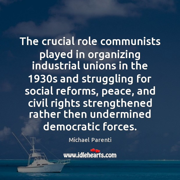 The crucial role communists played in organizing industrial unions in the 1930s Struggle Quotes Image