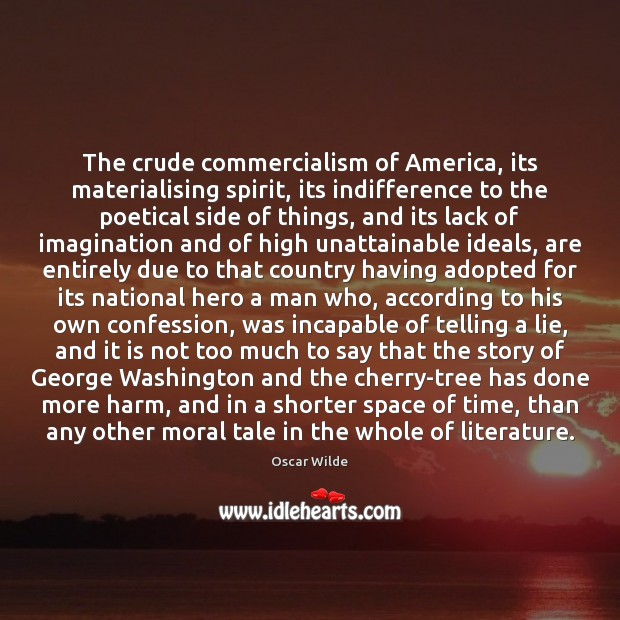 Image, The crude commercialism of America, its materialising spirit, its indifference to the