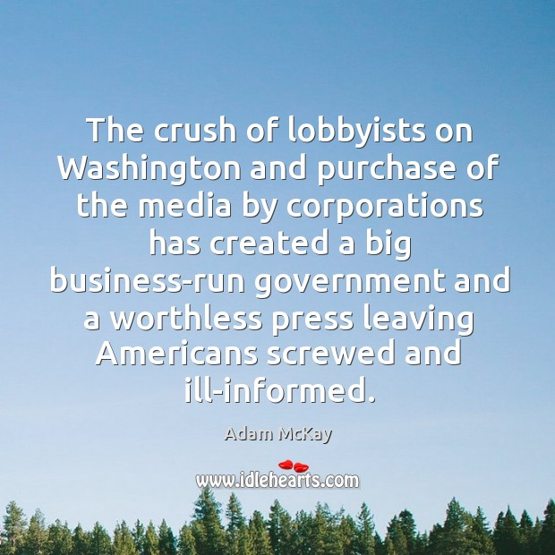 Image, The crush of lobbyists on Washington and purchase of the media by
