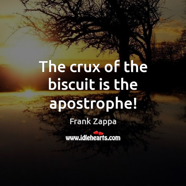 Image, The crux of the biscuit is the apostrophe!