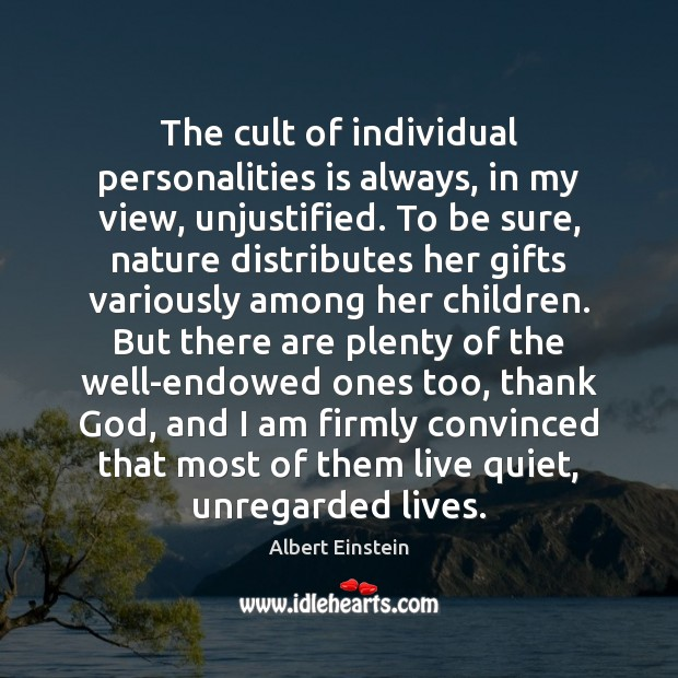 Image, The cult of individual personalities is always, in my view, unjustified. To