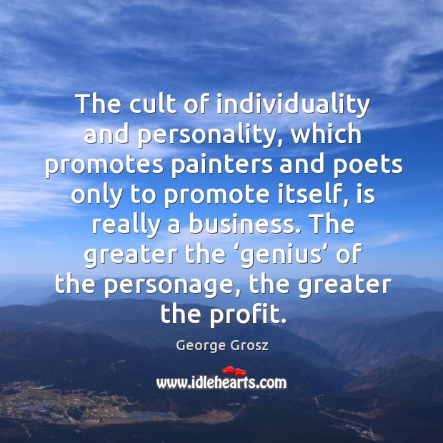 The cult of individuality and personality, which promotes painters and poets only to Image