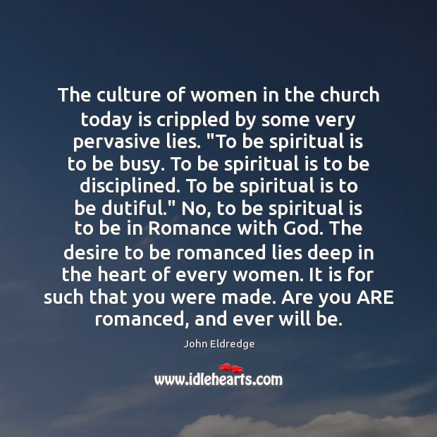 The culture of women in the church today is crippled by some Image