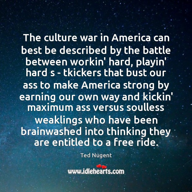 The culture war in America can best be described by the battle Culture Quotes Image