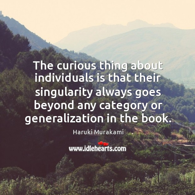 The curious thing about individuals is that their singularity always goes beyond Image