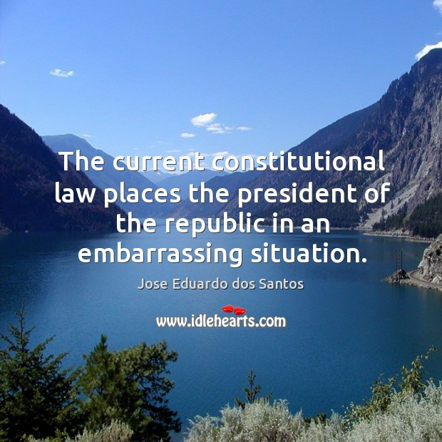 The current constitutional law places the president of the republic in an embarrassing situation. Image