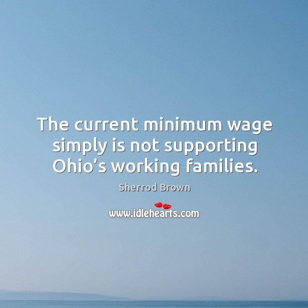The current minimum wage simply is not supporting ohio's working families. Image