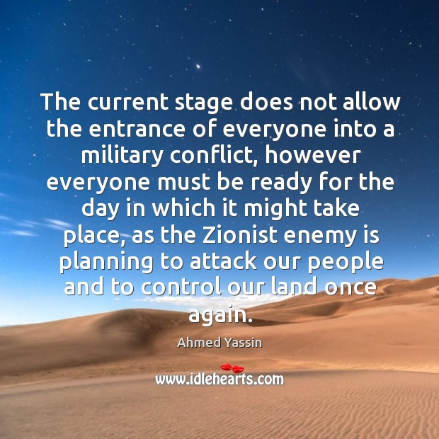 The current stage does not allow the entrance of everyone into a military conflict Image