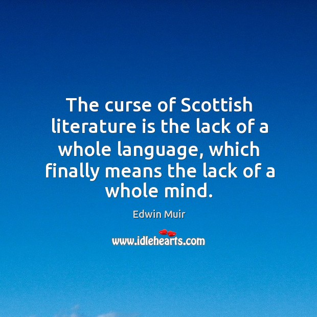 The curse of Scottish literature is the lack of a whole language, Image