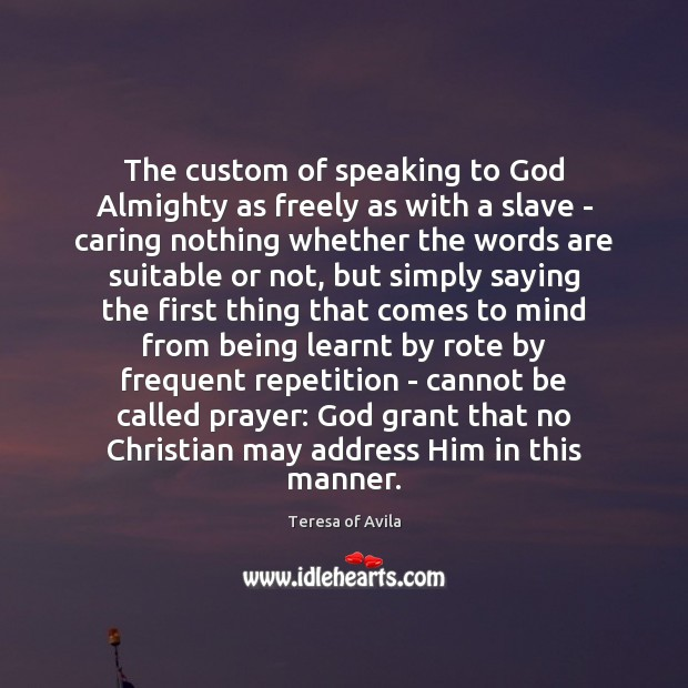 The custom of speaking to God Almighty as freely as with a Care Quotes Image