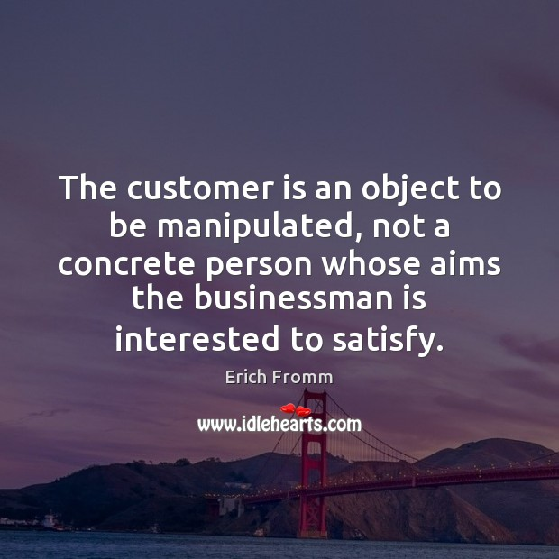Image, The customer is an object to be manipulated, not a concrete person