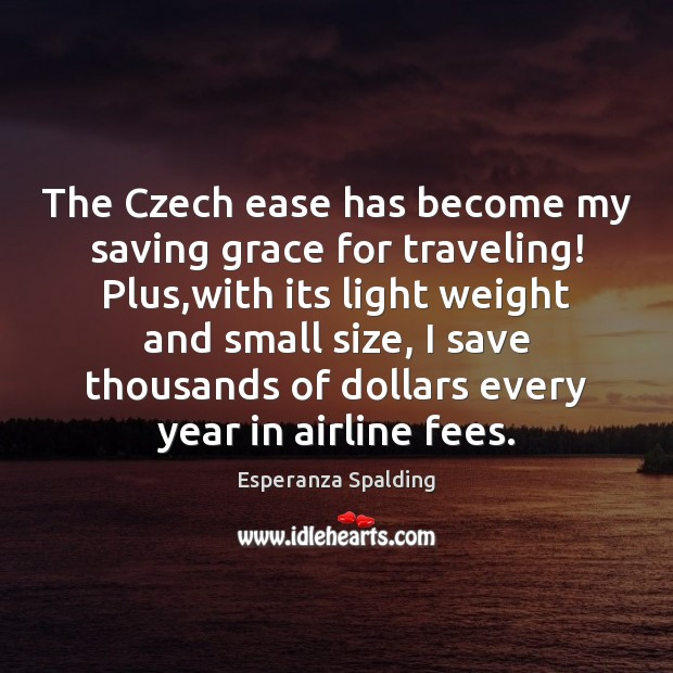 Image, The Czech ease has become my saving grace for traveling! Plus,with