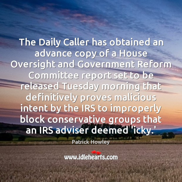 The Daily Caller has obtained an advance copy of a House Oversight Image