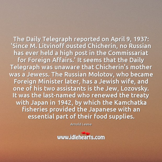 The Daily Telegraph reported on April 9, 1937: 'Since M. Litvinoff ousted Chicherin, no Image