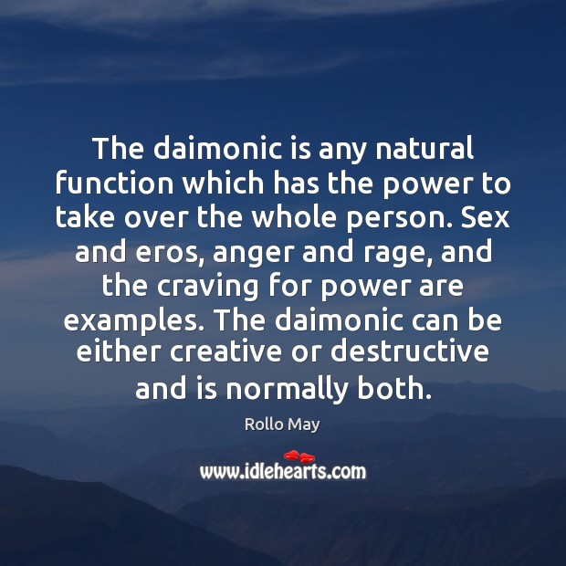 The daimonic is any natural function which has the power to take Image