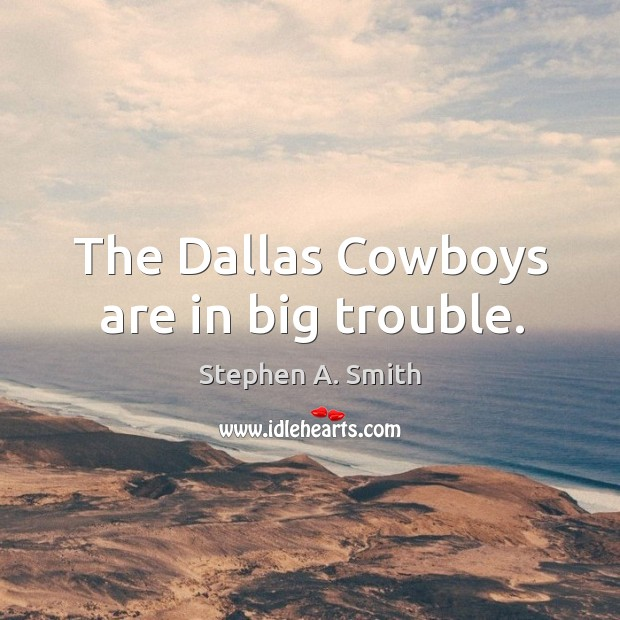 The Dallas Cowboys are in big trouble. Image