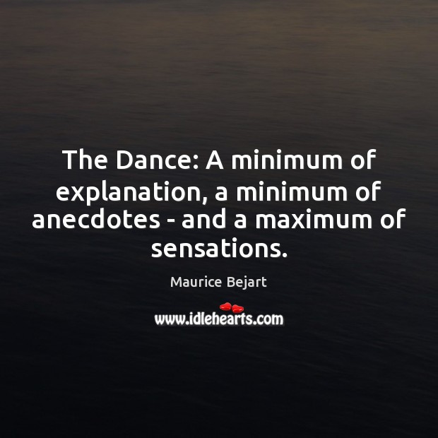 The Dance: A minimum of explanation, a minimum of anecdotes – and a maximum of sensations. Image