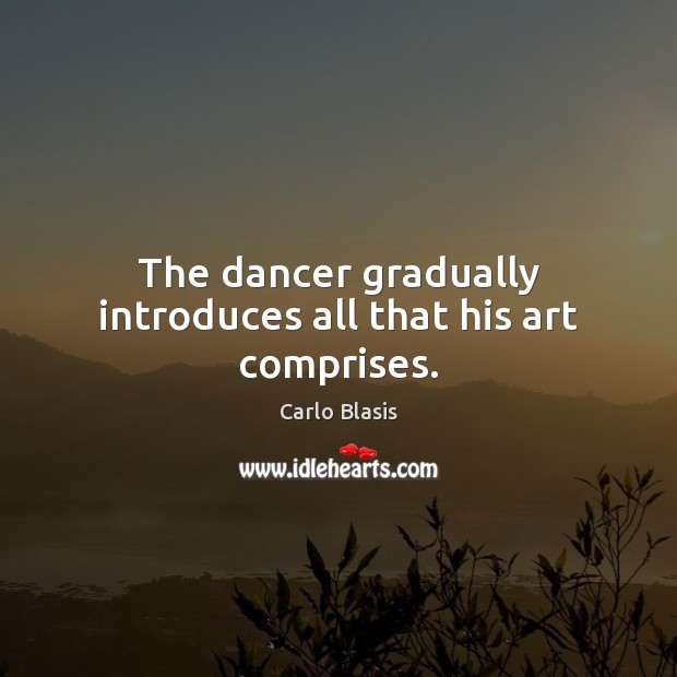 Image, The dancer gradually introduces all that his art comprises.