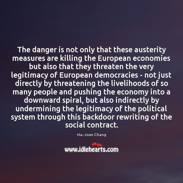 The danger is not only that these austerity measures are killing the Image