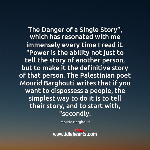 """The Danger of a Single Story"""", which has resonated with me immensely Image"""