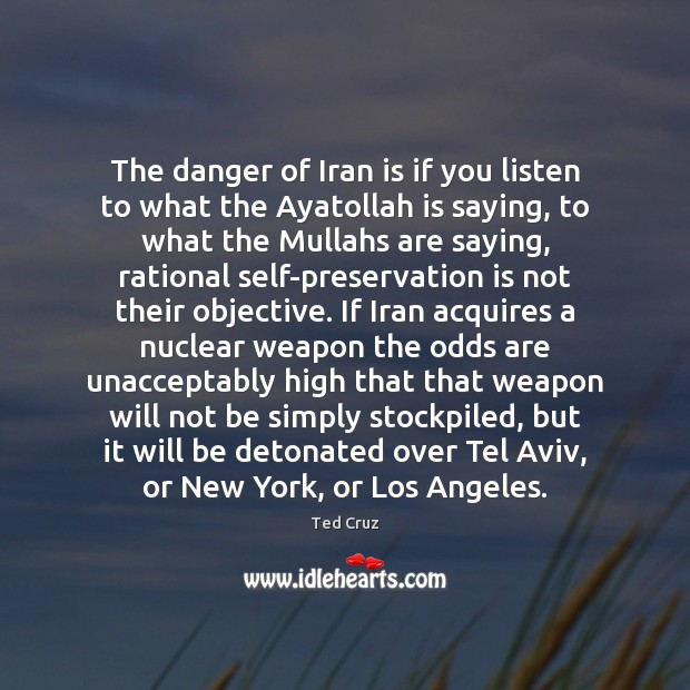 The danger of Iran is if you listen to what the Ayatollah Image