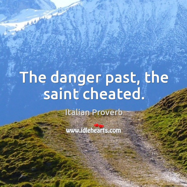 Image, The danger past, the saint cheated.