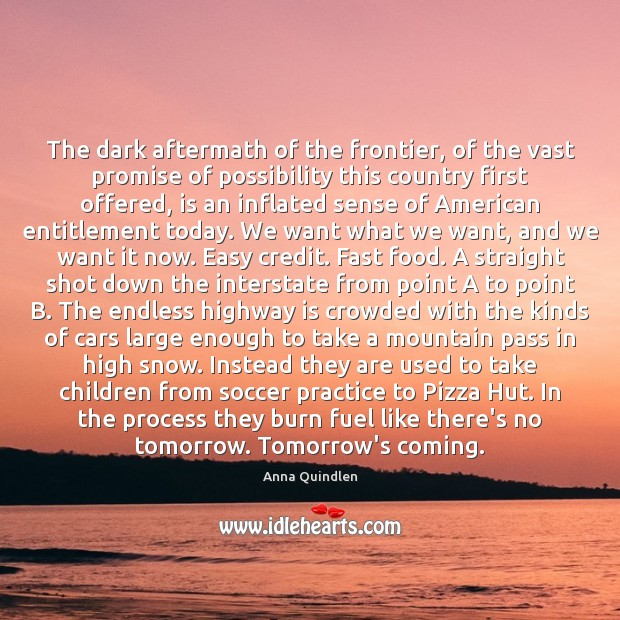 The dark aftermath of the frontier, of the vast promise of possibility Soccer Quotes Image