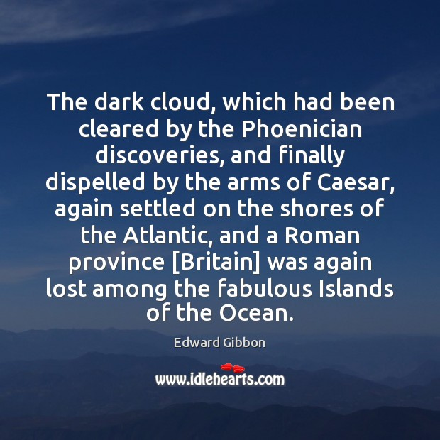 The dark cloud, which had been cleared by the Phoenician discoveries, and Image