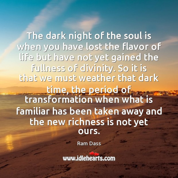 The dark night of the soul is when you have lost the Soul Quotes Image