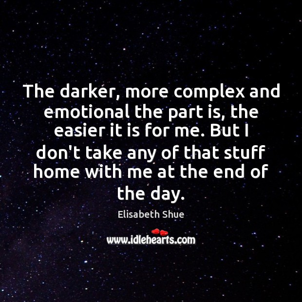 The darker, more complex and emotional the part is, the easier it Image