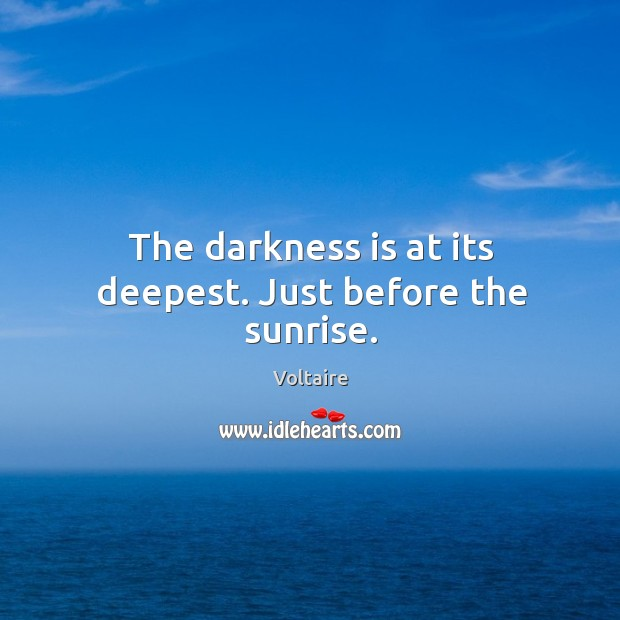 Image, The darkness is at its deepest. Just before the sunrise.