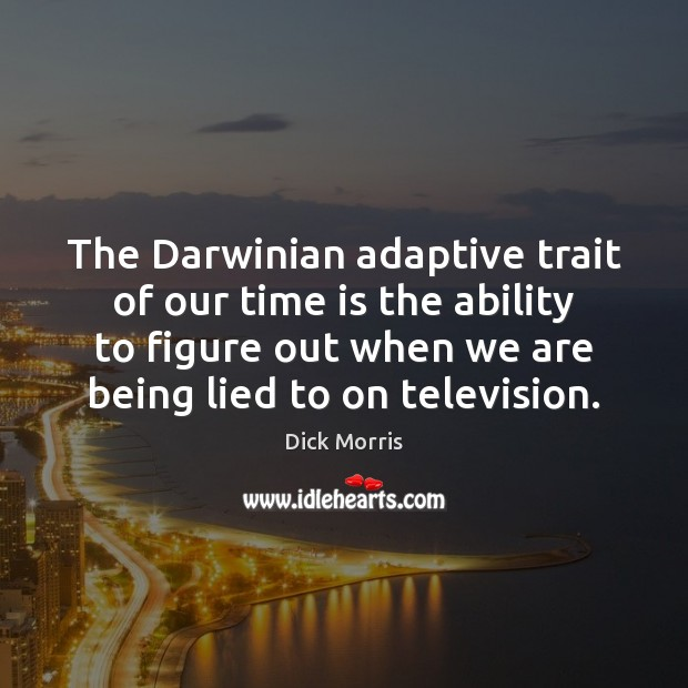 The Darwinian adaptive trait of our time is the ability to figure Image