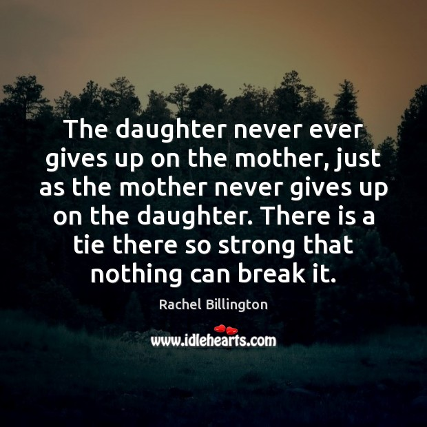 The daughter never ever gives up on the mother, just as the Image