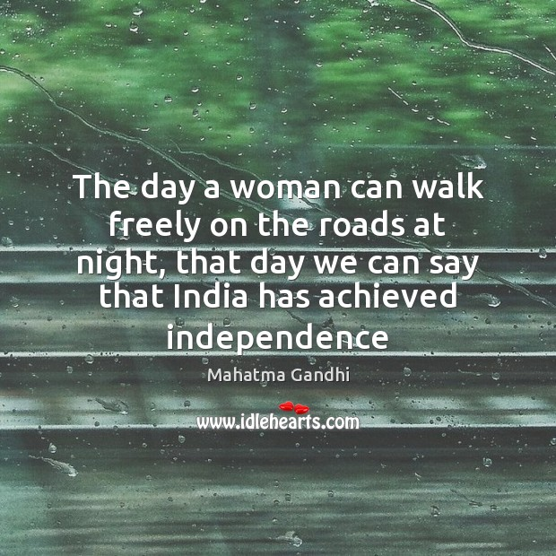 The day a woman can walk freely on the roads at night, Image